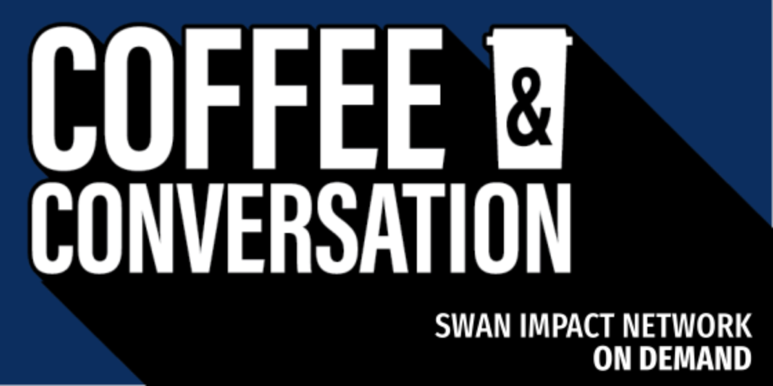 Coffee and Conversation with SWAN Impact Network